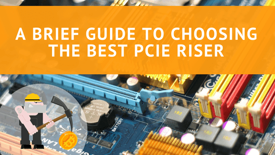 A Brief Guide to Choosing the Best PCIe Riser