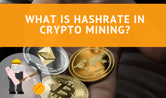 What is Hashrate in Crypto Mining?